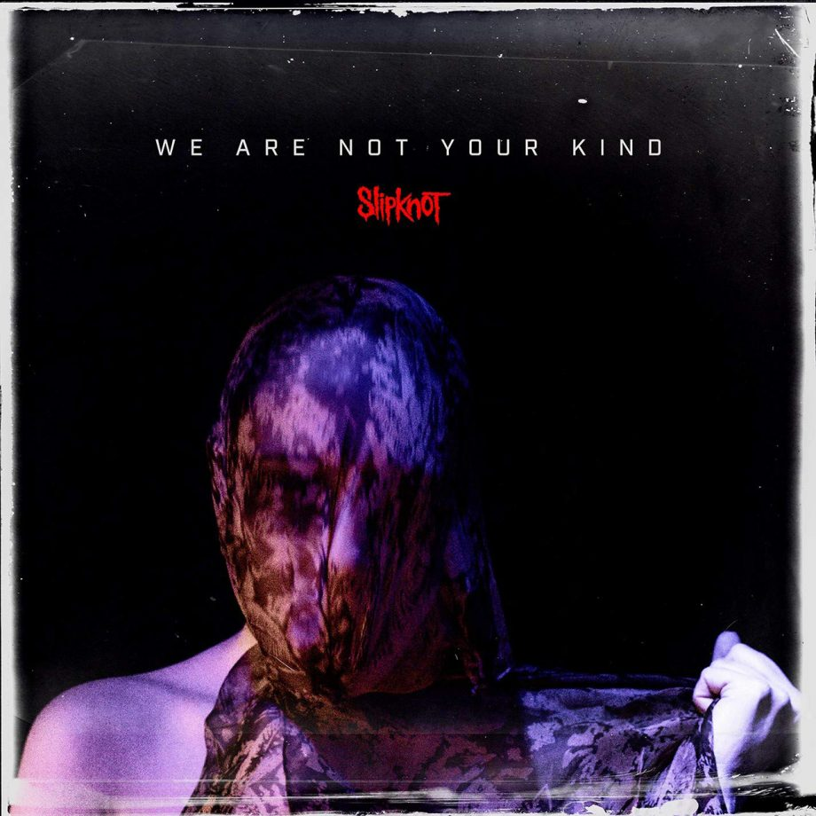 Album Review: Slipknot – We Are Not YourKind